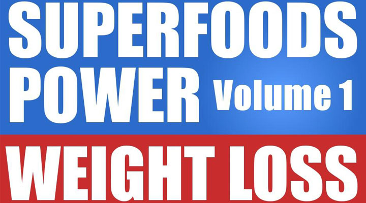 Superfoods Power Weight Loss 7 Top Superfoods To Speed Up The Fat Burning Process - Get your FREE copy now on Gourmandelle