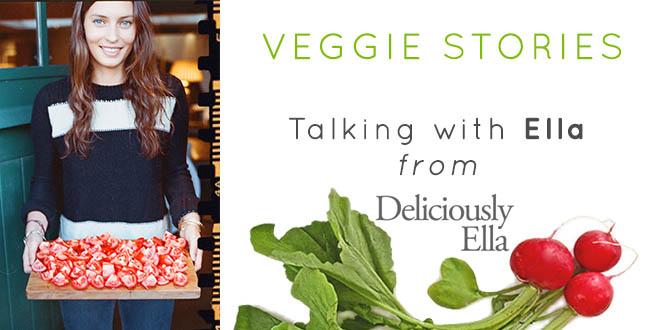 Ella from DeliciouslyElla Veggie Stories