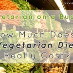 Vegetarian on a Budget How Much Does a Vegetarian Diet Really Cost