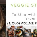 veggie stories_talking with Emily from ThisRawsomeVeganLife