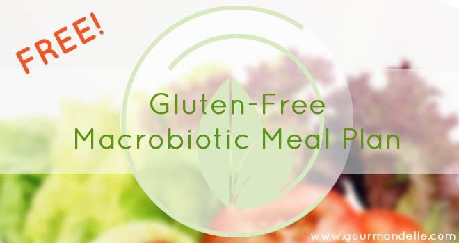 Free Gluten-Free Macrobiotic Meal Plan Vegan too