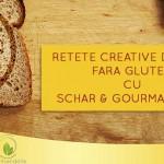 Retete creative de paine fara gluten cu Schar