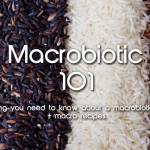 Everything you need to know about the macrobiotic diet + macro recipes on Gourmandelle.com | Totul despre dieta macrobiotica