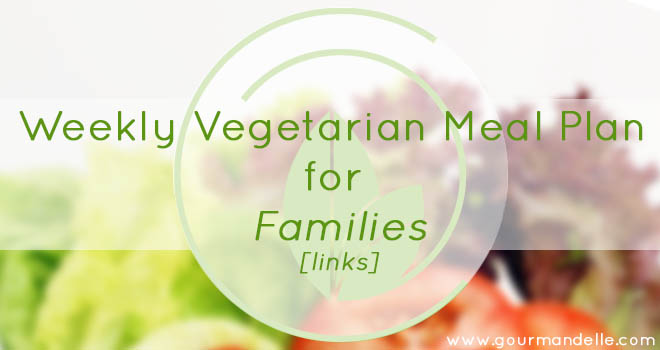 Weekly Vegetarian Family Meal Plan [links]