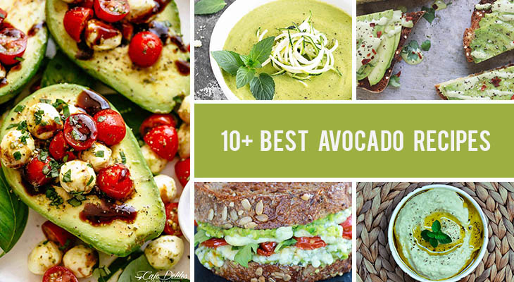 10+ Avocado Recipes That Will Make You Fall In Love With Avocado