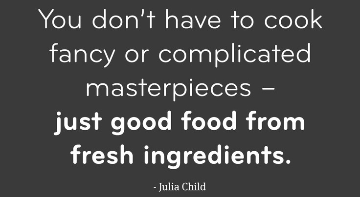 julia child cooking quote Cum sa gatesti sanatos si repede?