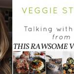 veggie stories_talking with Emily from ThisRawsomeVeganLife