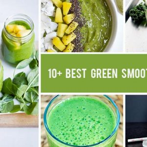 10+ Best Green Smoothie Recipes! Healthy and Delicious!