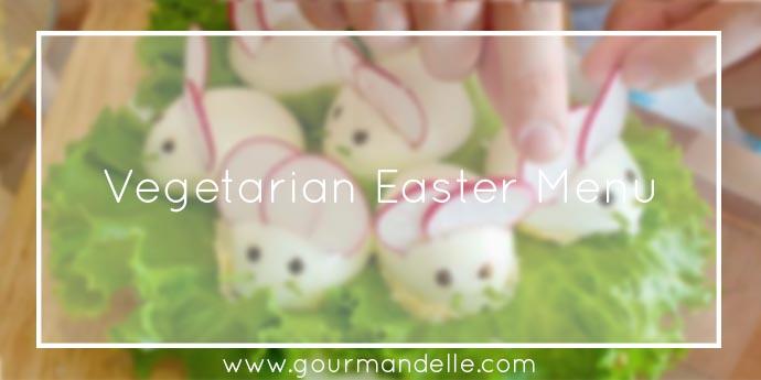 Vegetarian Easter Menu