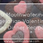 Vegetarian Valentine's Day Dinner Recipes