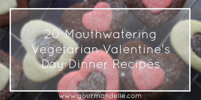 Vegetarian Valentine's Day Dinner Recipes