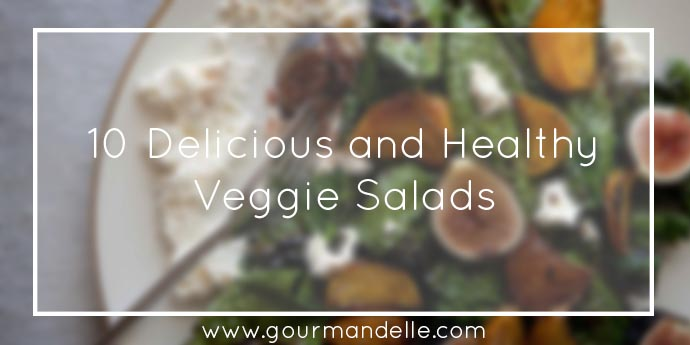 delicious and Healthy Veggie Salads