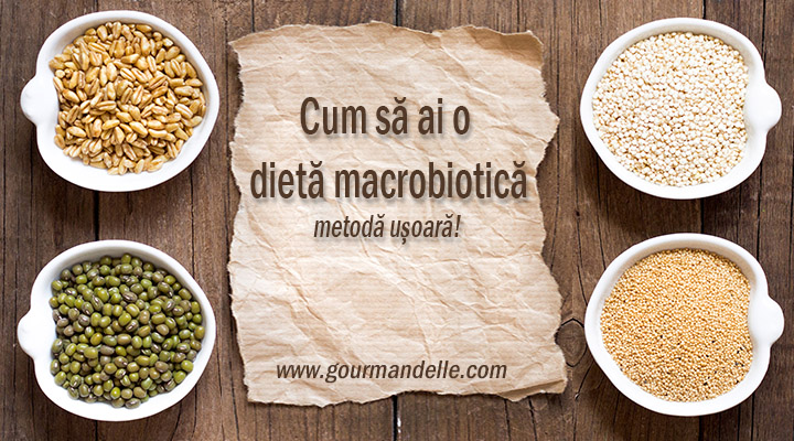 Cum sa mentii o dieta macrobiotica metoda usoara Dieta mea
