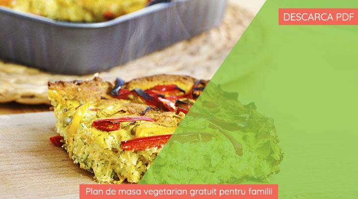 Plan de masa vegetarian gratuit pentru familii