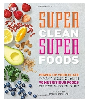 Super Clean Super Foods Best Healthy Cookbooks