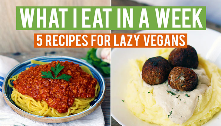 5 Vegan Recipes For Lazy Vegans What I Eat In A Week Video No 1