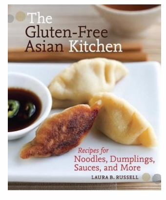 Laura B. Russell - The Gluten-Free Asian Kitchen_ Recipes for Noodles, Dumplings