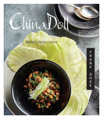 Frank Shek - China Doll_ Modern Asian Cuisine, Hardcover