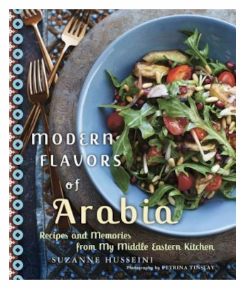 Suzanne Husseini - Modern Flavors of Arabia_ Recipes and Memories from My Middle