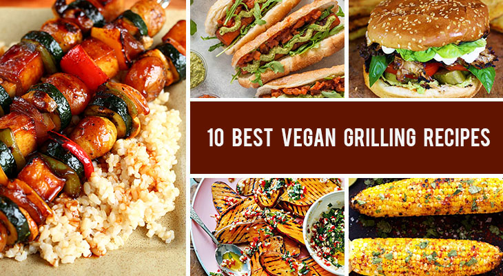 10 Best Vegan Grilling Recipes Even Omnivores Will Love