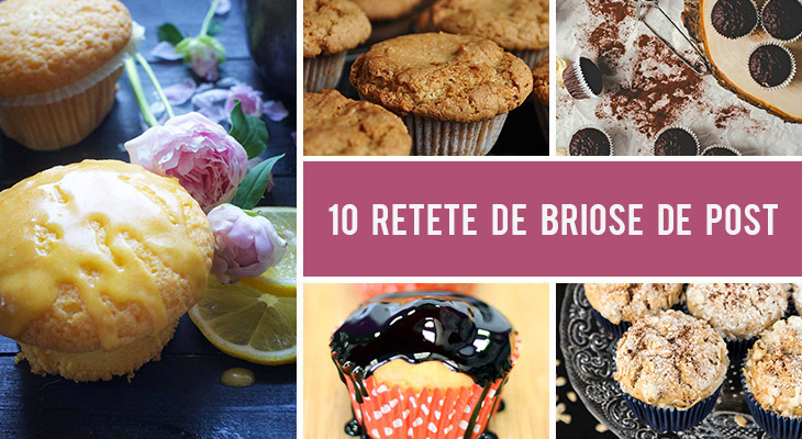 10 Retete de briose de post - rapide si delicioase!