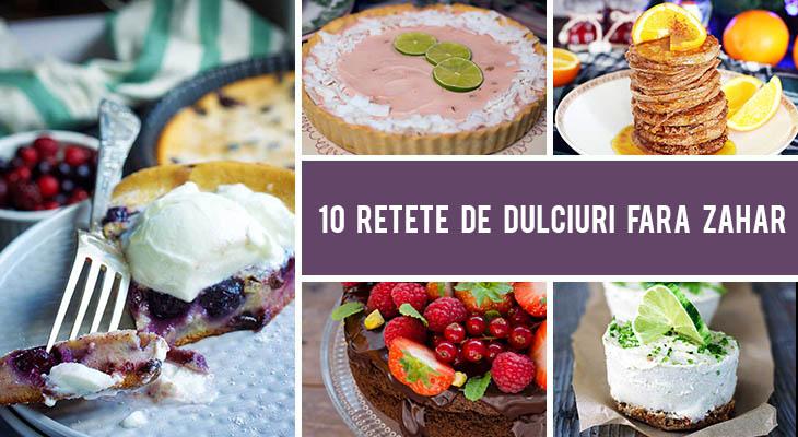 10 Retete de dulciuri fara zahar