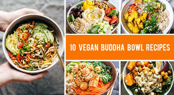 10 Vegan Buddha Bowls for Hearty, Healthy and Filling Meals