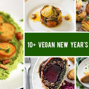 10+ Vegan New Year's Eve Recipes That Will WOW Your Guests
