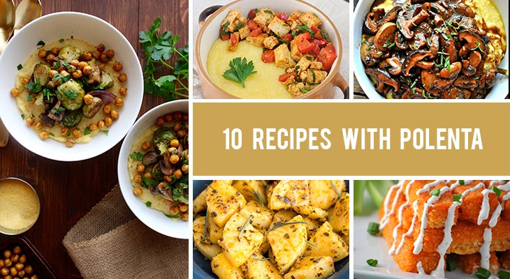 10 Recipes with Polenta That Are Comforting and Delicious