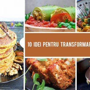 10 Idei pentru transformarea resturilor de mancare in preparate delicioase