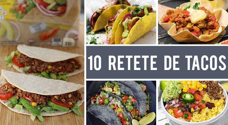 10 Retete de tacos pentru iubitorii de mancare mexicana