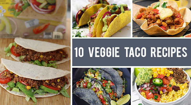 10 Veggie Taco Recipes for Taco Lovers