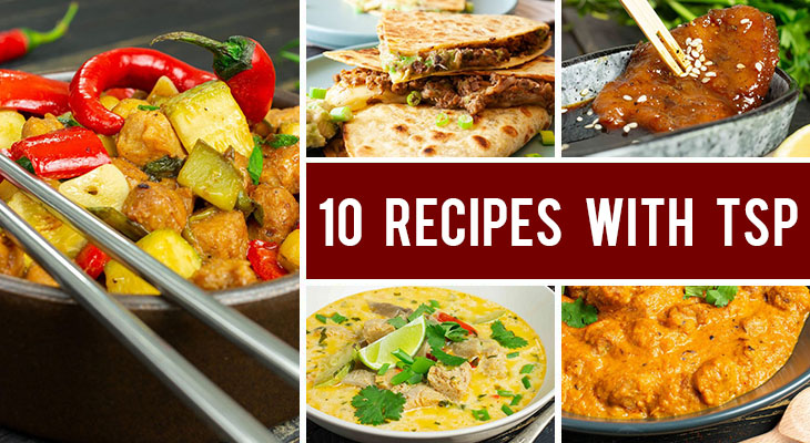 How To Cook with Textured Soy Protein - 10 Recipes with TSP