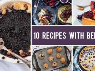 10 Recipes with Berries You'll Want To Make ASAP