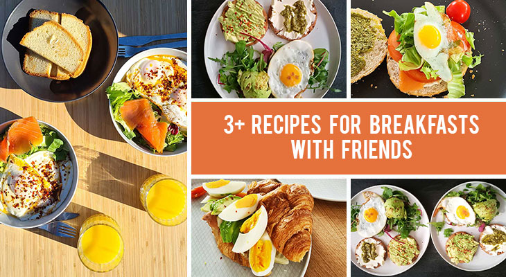3+ Impressive Easy Recipes for Breakfast with Friends