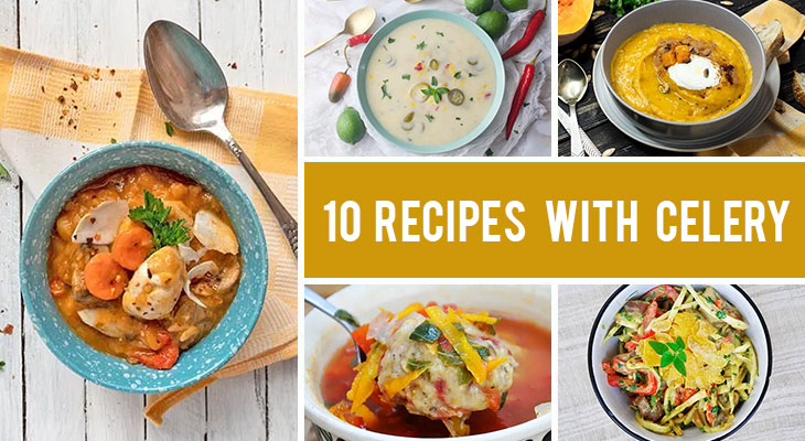 How to Sneak More Celery To Your Meals - 10 Recipes with Celery You'll Like