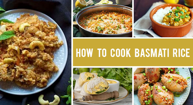 How to Cook Basmati Rice Perfectly Every Time - Tips, Methods and Recipes