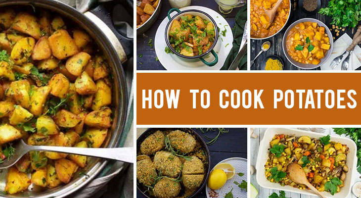 How to Cook Potatoes - 20 Best Potato Recipes You Can Try