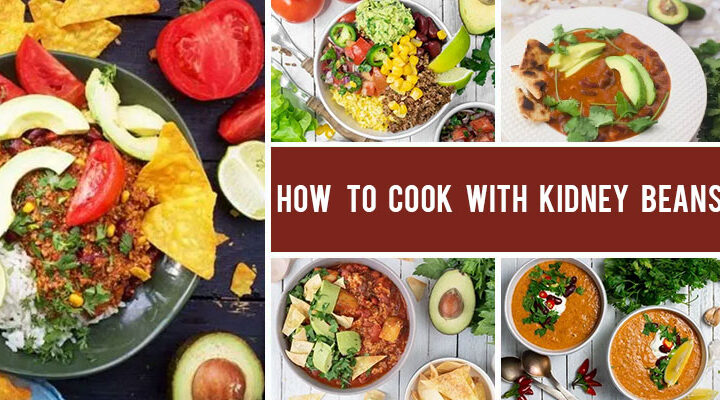 How to Cook with Kidney Beans