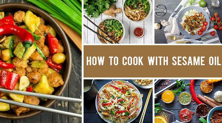 How to Cook with Sesame Oil - Tips Methods Recipes